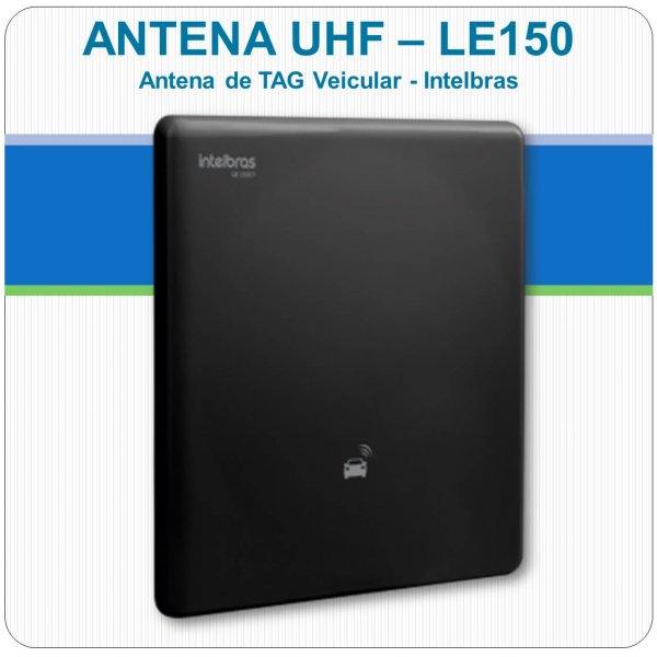 Antena UHF de Tag Veicular - LE150 Intelbras