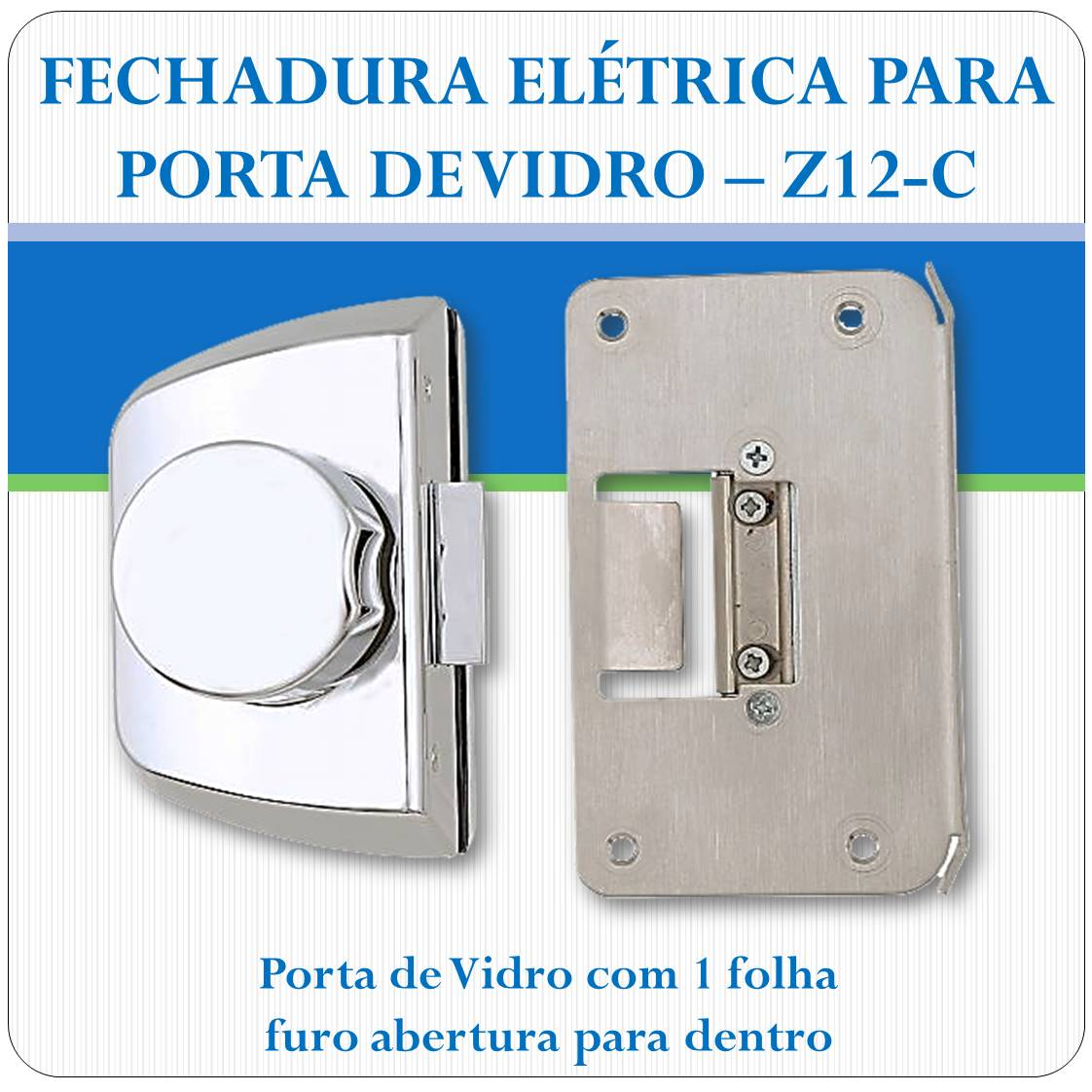 Fechadura Eletrica Porta de Vidro - Z-12C