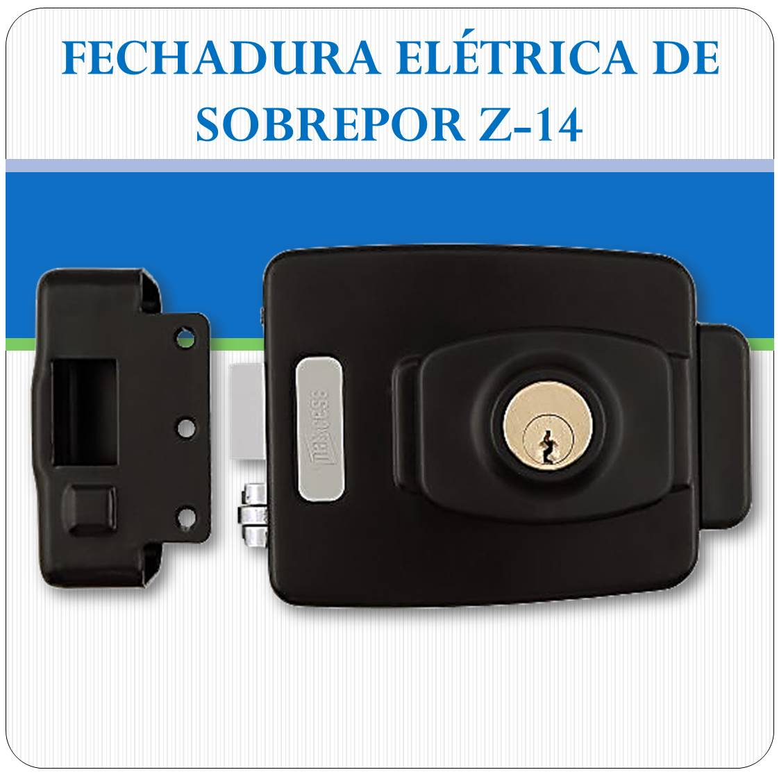 Fechadura Eletrica de Sobrepor Z-14
